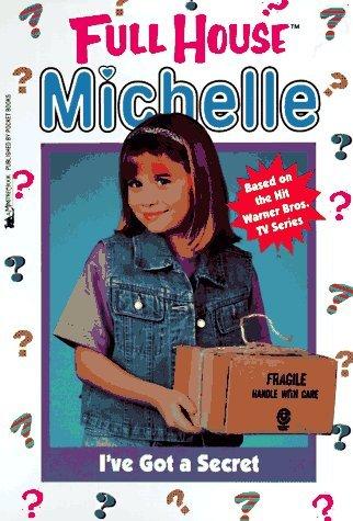 Ive Got a Secret (Full House: Michelle, #14) Cathy East Dubowski