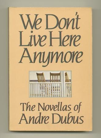 We Dont Live Here Anymore  by  Andre Dubus