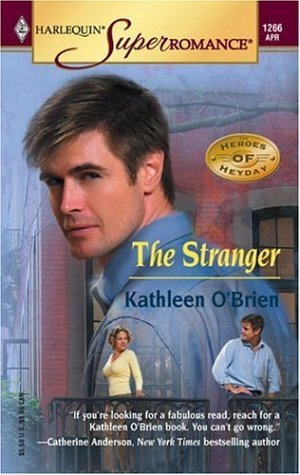 The Stranger (Heroes of Heyday, #3)  by  Kathleen OBrien