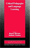 Critical Pedagogies and Language Learning  by  Bonny Norton