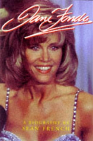 Jane Fonda: A Biography Sean French
