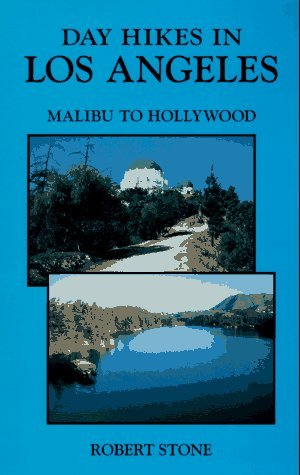 Day Hikes in Los Angeles Malibu to Hollywood Robert   Stone