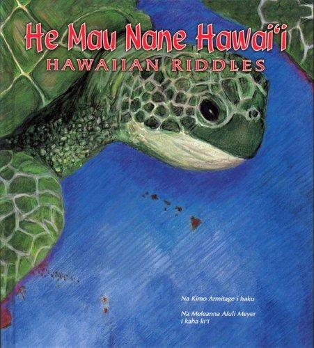 He Mau Nane Hawaii: Hawaiian Riddles  by  Kimo Armitage