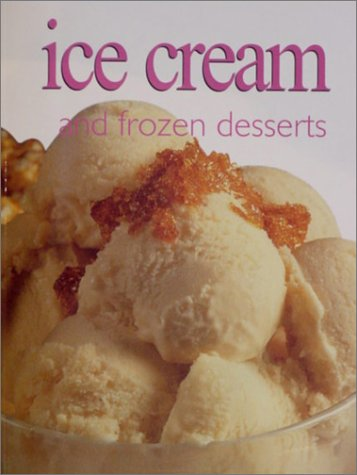 Ultimate Cook Book : Ice Cream & Frozen Deserts (Ultimate Cook Book)  by  Richard Carroll