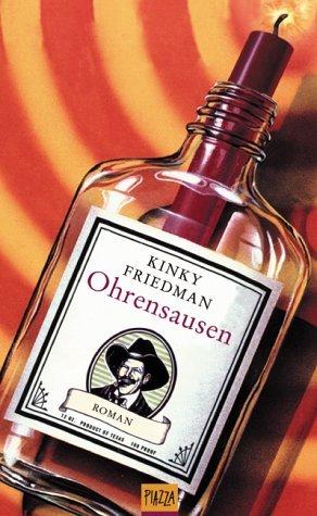 Ohrensausen (Kinky Friedman, #11) Kinky Friedman