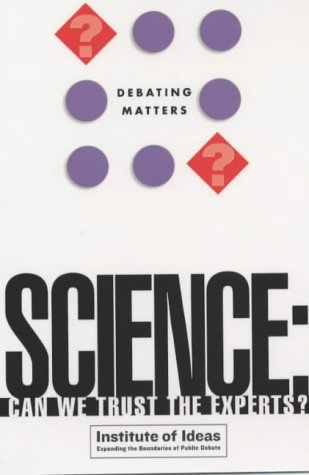 Science: Can We Trust the Experts? Bill Durodie