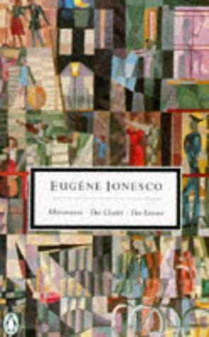 Three Plays: Rhinoceros / The Chairs / The Lesson Eugène Ionesco