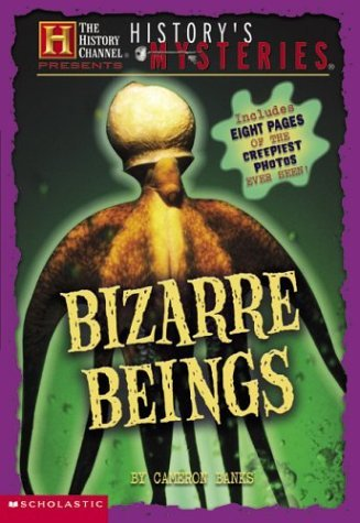 History Channel: Historys Mysteries: Bizarre Beings  by  Cameron Banks