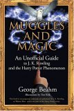 Muggles and Magic: J. K. Rowling and the Harry Potter Phenomenon George Beahm