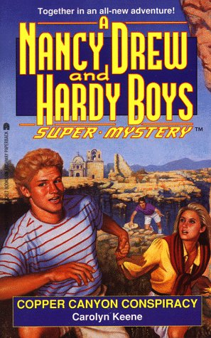 Copper Canyon Conspiracy (Nancy Drew and the Hardy Boys: Super Mystery, #21)  by  Carolyn Keene