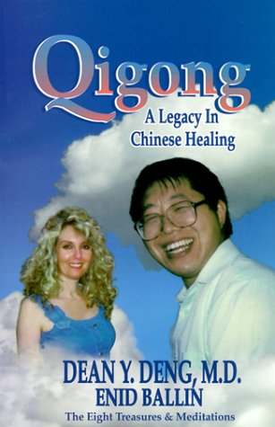 Qigong: A Legacy in Chinese Healing : The Eight Treasures With Oigong Meditations  by  Dean Y. Deng