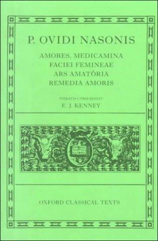 Amores, Medicamina Faciei Femineae, Ars Amatoria, Remedia Amoris  by  Ovid