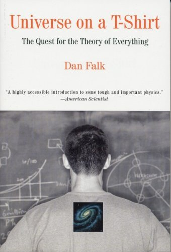 Universe on A T-Shirt: The Quest for the Theory of Everything Dan Falk