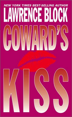 Cowards Kiss  by  Lawrence Block