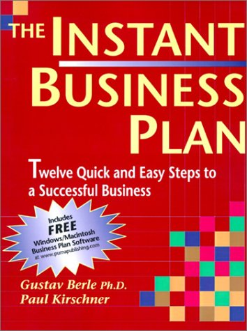 The Instant Business Plan 3rd Edition, Twelve Quick and Easy Steps to a Successful Business ¿ Includes free downloadable MACINTOSH/WINDOWS business plan software  by  Gustav Berle