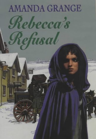 Rebeccas Refusal  by  Amanda Grange