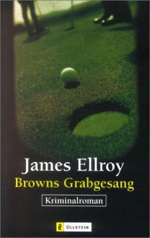 Browns Grabgesang  by  James Ellroy