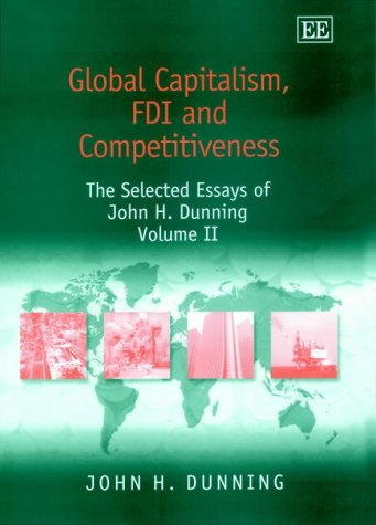 Global Capitalism, FDI and Competitiveness  by  John H. Dunning