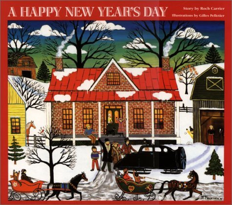 A Happy New Years Day Roch Carrier