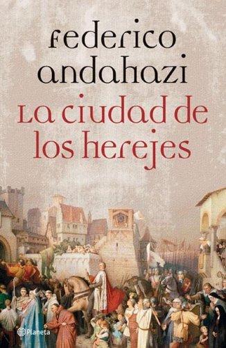 La cuidad de los herejes Federico Andahazi