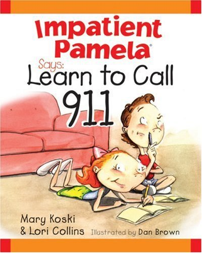 Impatient Pamela Says: Learn How to Call 9-1-1 [With Stickers] Mary B. Koski