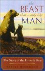The Beast That Walks Like Man: The Story of the Grizzly Bear  by  Harold McCracken