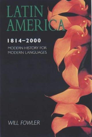 Latin America 1800-2000 Will Fowler