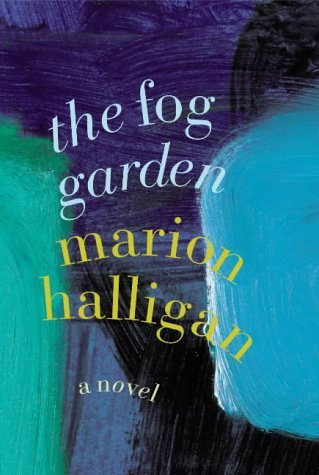 The Fog Garden: A Novel Marion Halligan