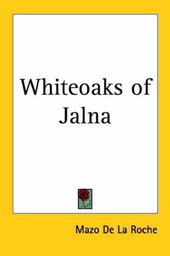 Whiteoaks Of Jalna (Whiteoaks of Jalna, #8)  by  Mazo de la Roche
