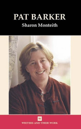 Pat Barker Sharon Monteith