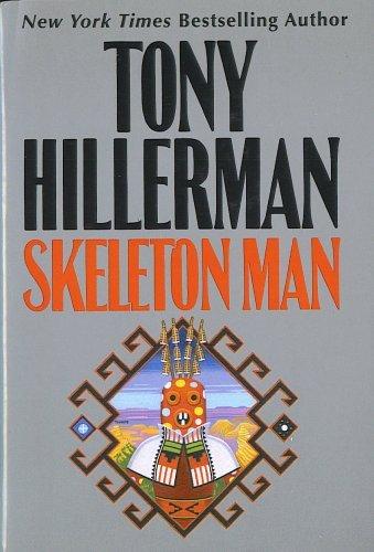 Skeleton Man (Navajo Mysteries, #17) Tony Hillerman