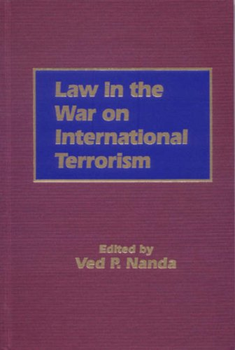 Law in the War on International Terrorism Ved P. Nanda