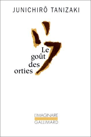 Le Goût Des Orties  by  Junichirō Tanizaki