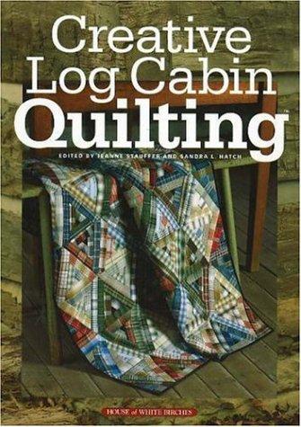 Creative Log Cabin Quilting Jeanne Stauffer