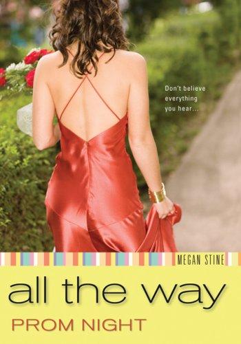Prom Night: All the Way  by  Megan Stine
