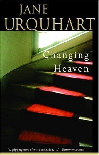 Changing Heaven Jane Urquhart