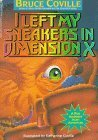 I Left My Sneakers in Dimension X (Alien Adventures, #2) Bruce Coville