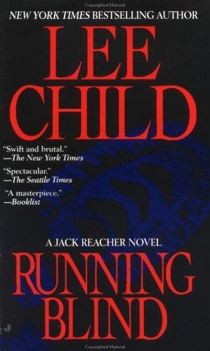 Running Blind (Jack Reacher, #4)  by  Lee Child