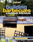 Building Barbecues and Outdoor Kitchens Sunset Magazines & Books