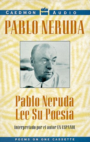 Pablo Neruda Lee su Poesia Pablo Neruda
