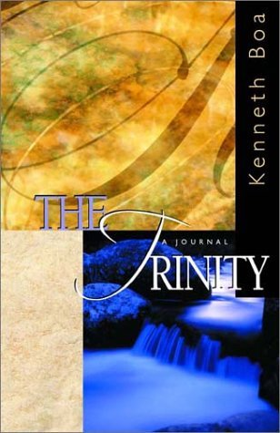 The Trinity: A Journal (Reflections Kenneth D. Boa