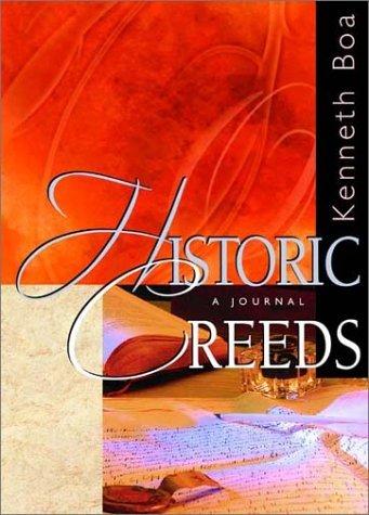 Historic Creeds Kenneth D. Boa