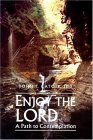 Enjoy the Lord: A Path to Contemplation  by  John T. Catoir