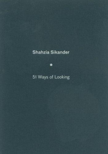 Shahzia Sikander: 51 Ways Of Looking  by  Shahzia Sikander