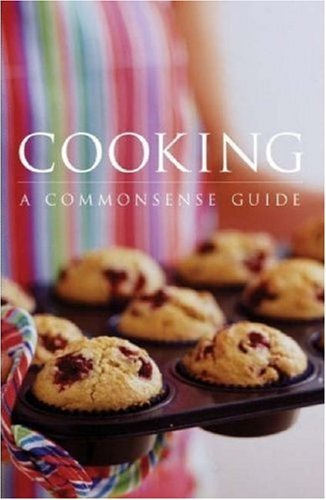 Cooking: A Commonsense Guide Justine Upex