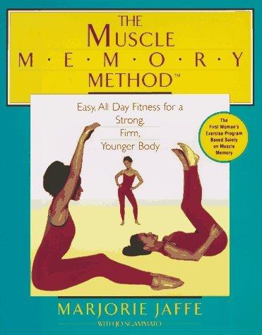 The Muscle Memory Method Marjorie Jaffe