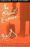 Orient Express  by  Gregor von Rezzori
