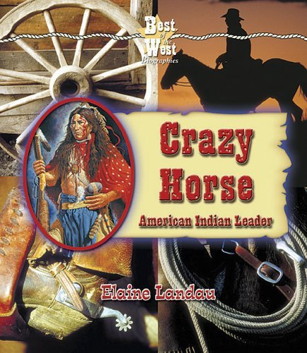 Crazy Horse: American Indian Leader Elaine Landau