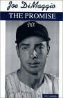 Joe Dimaggio, the Promise  by  Joe Carrieri