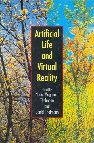 Artificial Life and Virtual Reality Nadia M. Thalman